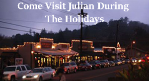 Country Christmas in Julian. There is lots to do for you and your family.